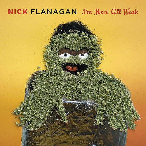 "Nick Flanagan ""I'm Here All Weak"""
