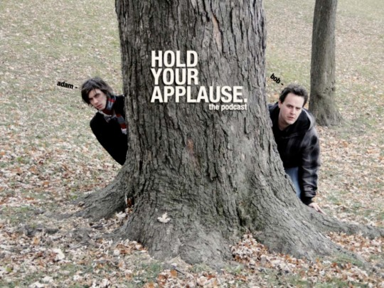 hold your applause podcast mark forward adam christie bob kerr behind a tree